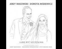 Jerzy Wasowski i Dorota Miśkiewicz - Lubię być szczęśliwa