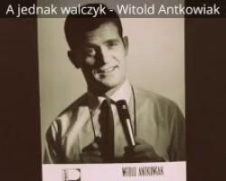 Witold Antkowiak - Sentymentalny walczyk